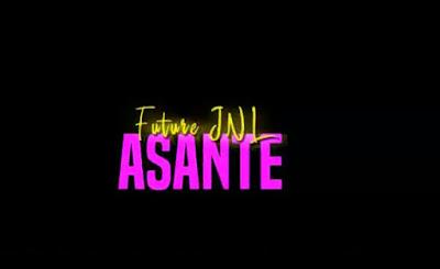 VIDEO | Future Jnl  _ Asante mp4 | download