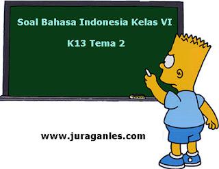 Contoh Soal Bahasa Indonesia Kelas 6 Semester 1 K13 Tahun Ajaran 2019/2020