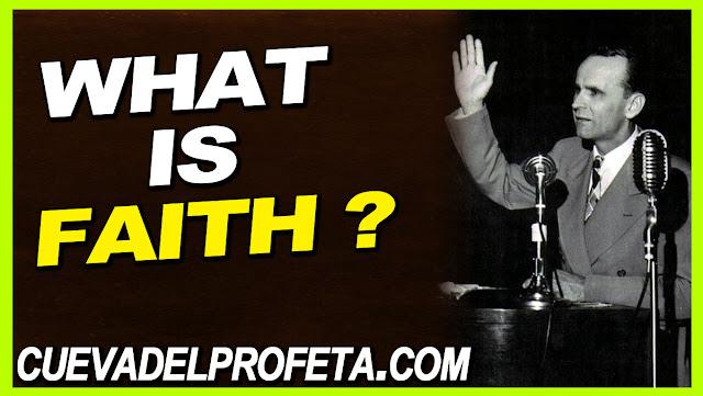 What is faith - William Marrion Branham Quotes