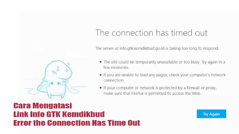 Cara Mengatasi Link Info GTK Kemdikbud Error the Connection Has Time Out