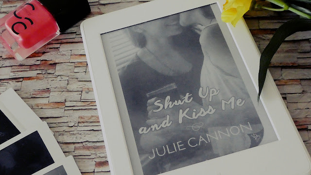 Shut Up And Kiss Me by Julie Cannon