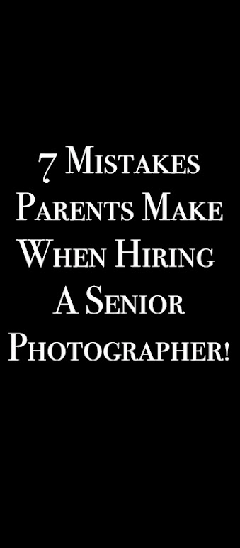 7 mistakes parents make when choosing a senior photographer