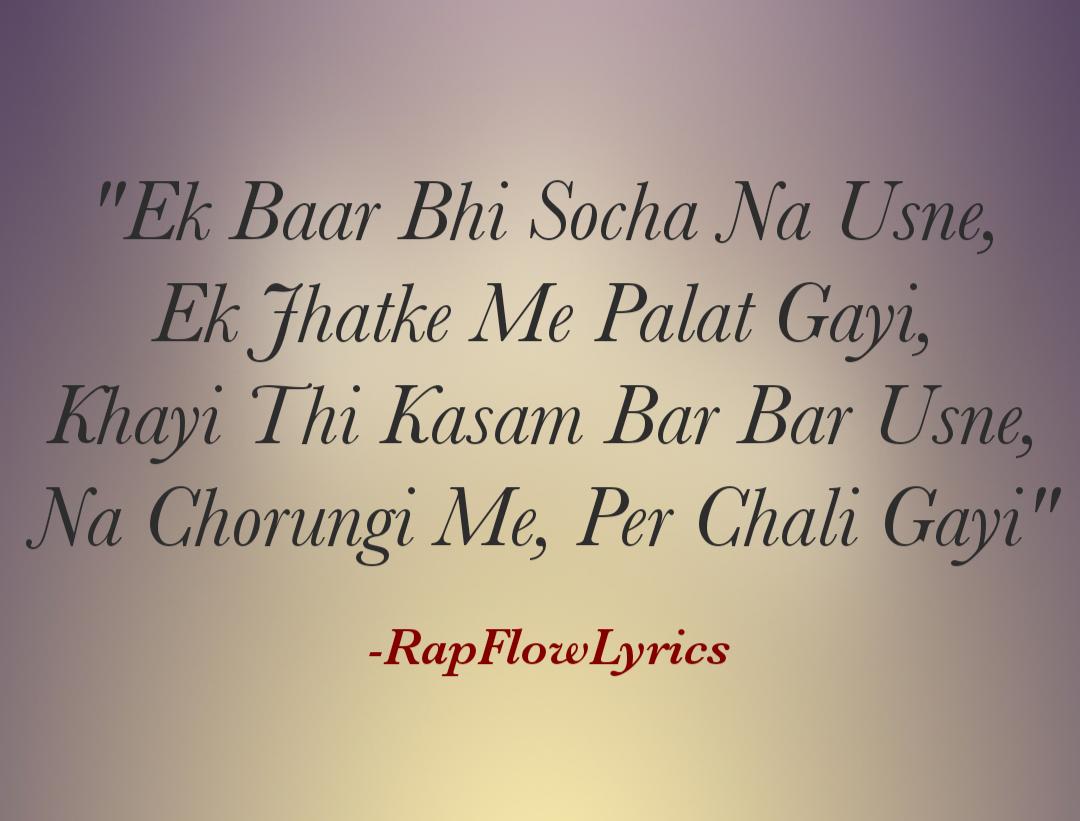 Rap Flow Lyrics Hindi Rap Lyrics Usne Diya Dhoka Break Up Sad Pain