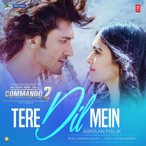 Tere Dil Mein - Commando 2 (2017)