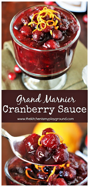 Grand Marnier Cranberry Sauce ~ A wonderfully-flavorful cranberry sauce that will be just perfect for your Thanksgiving or Christmas dinner!  www.thekitchenismyplayground.com