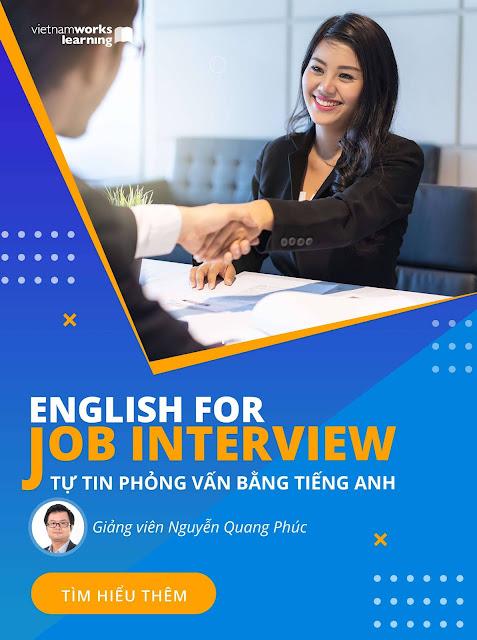 ENGLISH FOR JOB INTERVIEW- TIENG ANH PHONG VAN CHO NGUOI DI LAM CHO CAC TAP ĐOÀN ĐA QUỐC GIA VÀ CTY NƯỚC NGOÀI