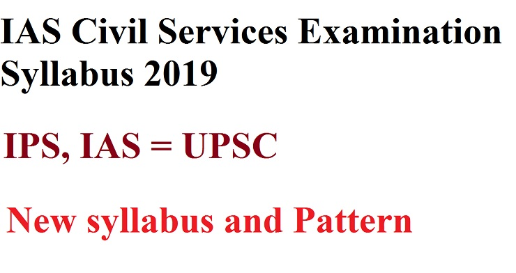 IAS Civil Services Examination Syllabus 2019