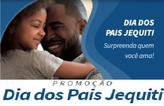 [Jequiti] Promoção Dia dos Pais 2020 Participe Aqui - Kits de Graça