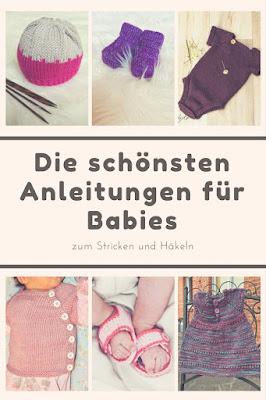Die schönsten Anleitungen zum Stricken und Häkeln für Babies - anfängergeeignete DIYs von Caros Fummeley