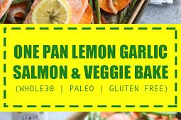 One Pan Lemon Garlic Salmon & Veggie Bake (Whole30 | Paleo | Gluten Free | Dairy Free)
