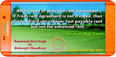 After lapse of previous rent agreement if fresh rent agreement is not created, then the landlord can recover last payable rent but not the enhanced rent