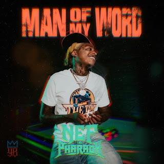 NEF The Pharaoh - Man of My Word