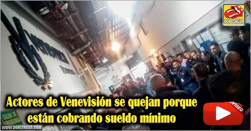 Actores de Venevisión se quejan porque están cobrando sueldo mínimo