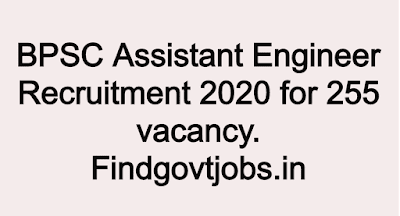BPSC Assistant Engineer Recruitment 2020 for 255 vacancy