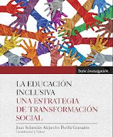 LA EDUCACIÓN INCLUSIVA. UNA ESTRATEGIA DE TRANSFORMACIÓN SOCIAL