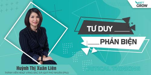 Share khóa học TƯ DUY PHẢN BIỆN - CRITICAL THINKING - Huỳnh Thị Xuân Liên