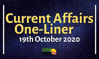 Current Affairs One-Liner: 19th October 2020