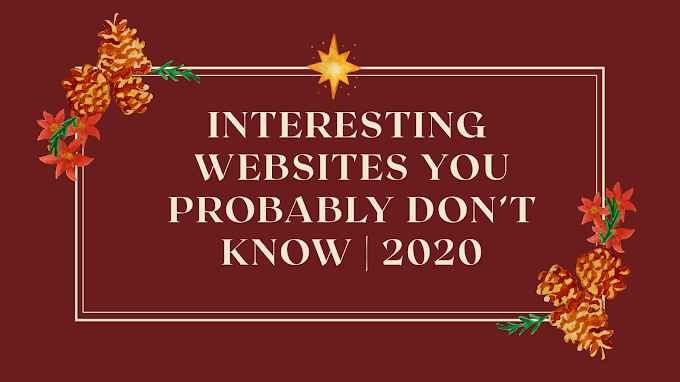 Interesting Websites You Probably Don't Know | 2020