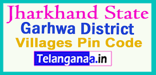 Garhwa District Pin Codes in Jharkhand State
