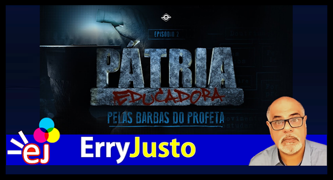 PELAS BARBAS DO PROFETA | PÁTRIA EDUCADORA - CAPÍTULO 2 | FILME COMPLETO