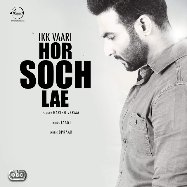 Ikk Vaari Hor Soch Lae - Harish Verma (2016) iTunes Original Clean HD Cover AlbumArt Download Wallpaper