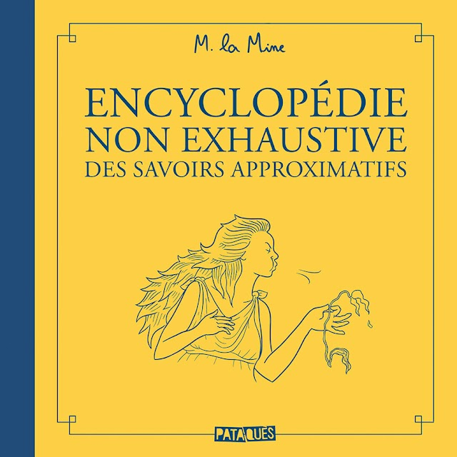 Encyclopédie non exhaustive des savoirs approximatifs, la chronique approximative