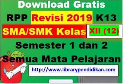 RPP Revisi 2019 K13 SMA/SMK Kelas XII (12) Semester 1 dan 2 Lengkap Semua Mata Pelajaran, http://www.librarypendidikan.com/