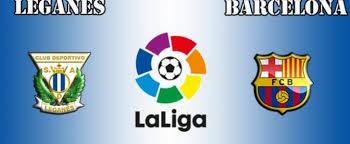 موعد  مباراة برشلونة وليغانيس السبت 7-4-2018 ضمن  الدوري الأسباني و القنوات الناقلة