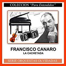 Francisco Canaro , veinte abriles, orquestas olvidadas