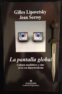 Portada del libro La pantalla global, de Gilles Lipovetsky y Jean Serroy