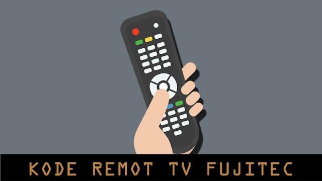 Kode Remot TV Fujitec dan Cara Settingnya