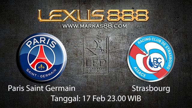 PREDIKSIBOLA - PREDIKSI TARUHAN BOLA PARIS SAINT GERMAIN  VS STRASBOURG 17 FEBRUARI 2018 ( FRENCH LIGUE 1 )