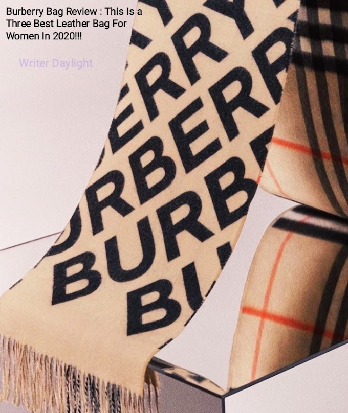 Burberry Bag Review : This Is a Three Best Leather Bag For Women In 2020!!!