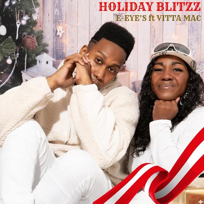 "E-EYE'S Drops Dope Christmas Single, ""Holiday Blitzz Ft. Vitta Mac"""