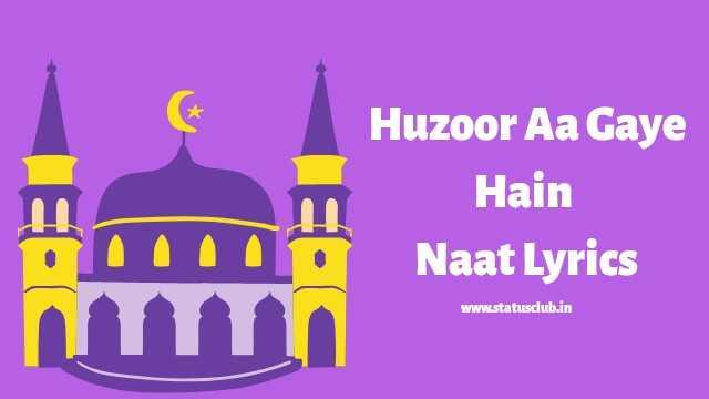 huzoor-aa-gaye-hain-lyrics