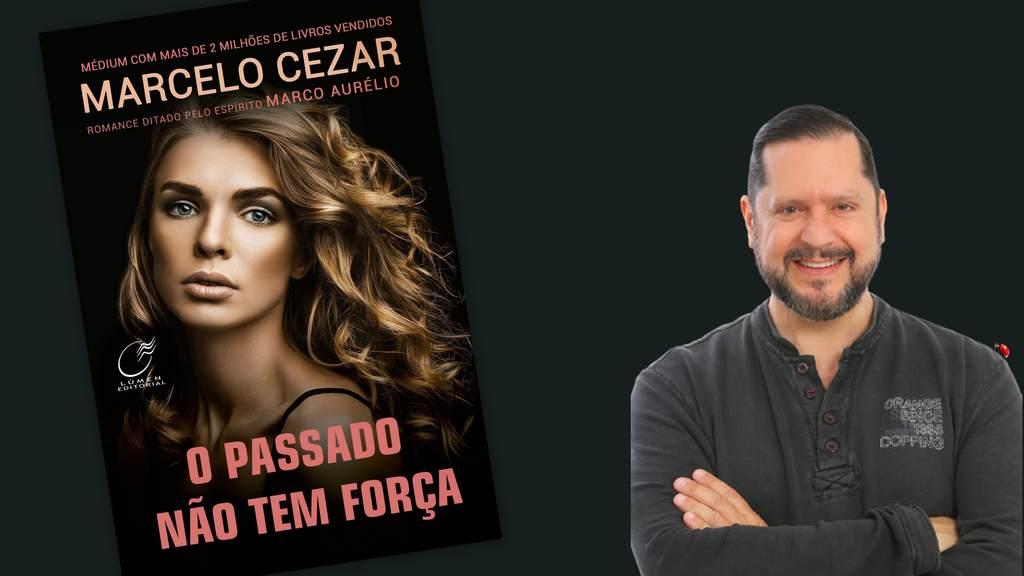 """""""O Passado não tem força"""" é o novo romance de Marcelo Cezar, grande nome da literatura espírita brasileira"""