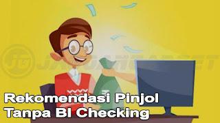 Pinjol Tanpa BI Checking