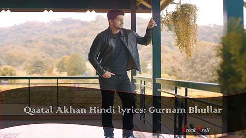 Qaatal-Akhan-Hindi-lyrics-Gurnam-Bhullar