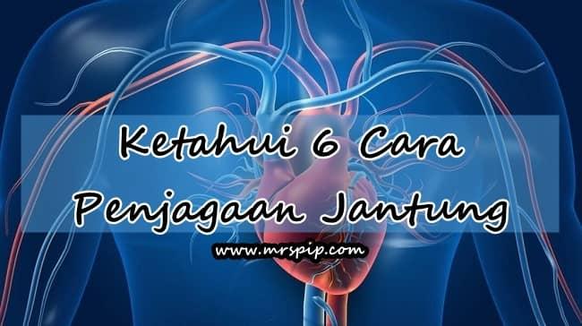 Cara Penjagaan Jantung
