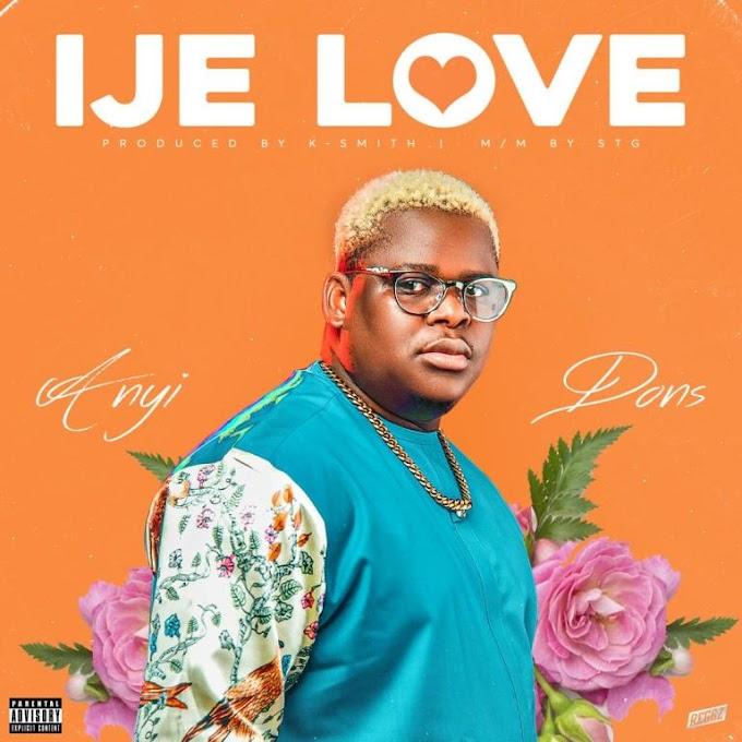 Anyidons – Ije Love mp3 audio download