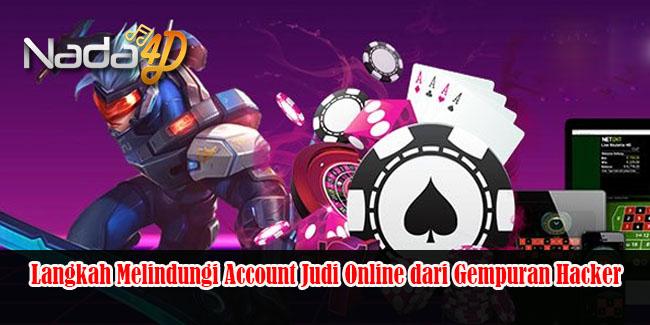 Langkah Melindungi Account Judi Online dari Gempuran Hacker