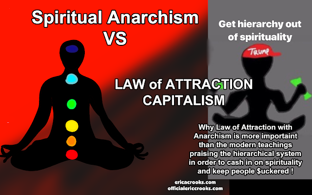 Spirituality Anarchism vs Law of Attraction Capitalism