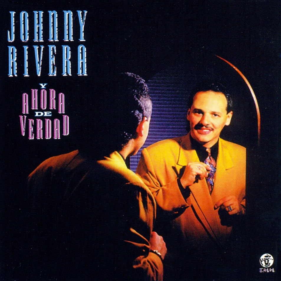 Y AHORA DE VERDAD - JOHNNY RIVERA (1991)