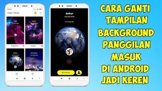 Cara Mengubah Tampilan Background Telepon Masuk di Android