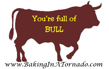Full of Bull | Graphic designed by and property of www.BakingInATornado.com | #MyGraphics