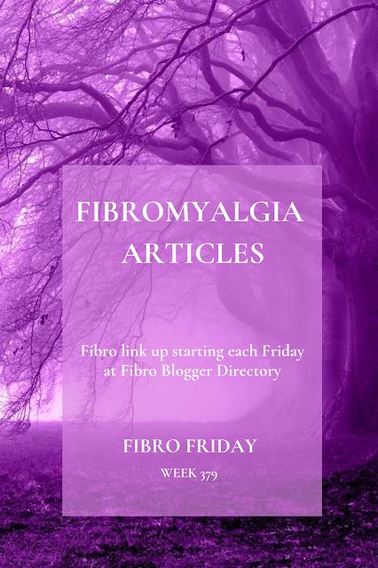 Fibro Friday week 379 - a weekly fibromyalgia link up