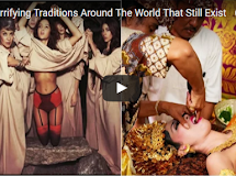 Horrifying Traditions Around The World That Still Exist