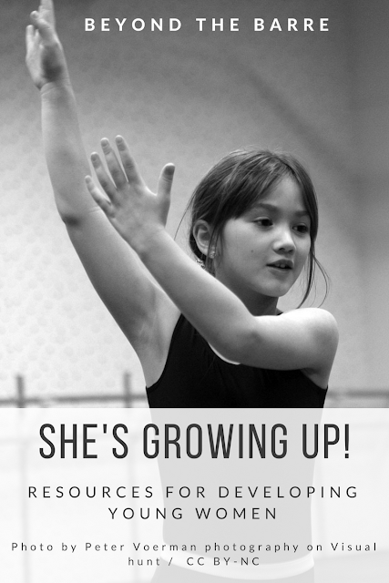 My Little Dancer Is Growing Up! - Resources for Young Ladies