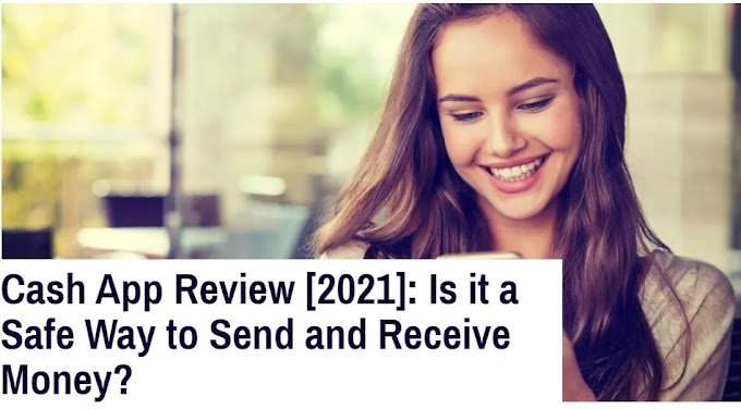 Cash App Review [2021]: Is it a Safe Way to Send and Receive Money?
