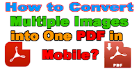how-to-convert-multiple-images-into-pdf-in-mobile
